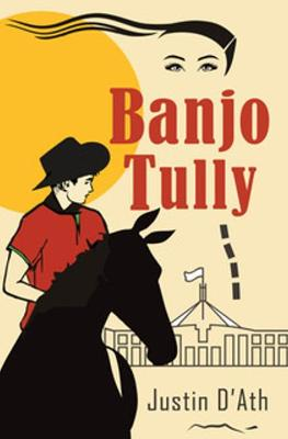 Banjo Tully: Eco Warrior by Justin D'Ath