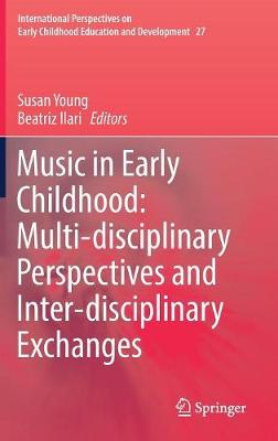 Music in Early Childhood: Multi-disciplinary Perspectives and Inter-disciplinary Exchanges by Susan Young