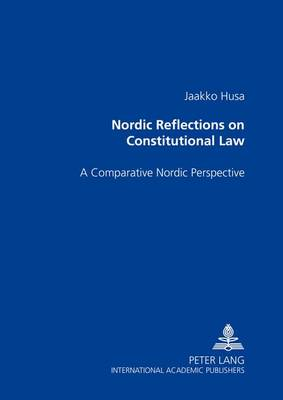 Nordic Reflections on Constitutional Law by Jaakko Husa