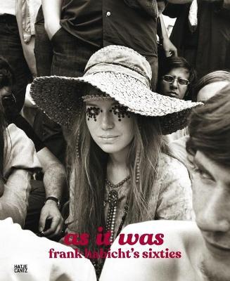 As It Was: Frank Habicht's Sixties by Florian Habicht