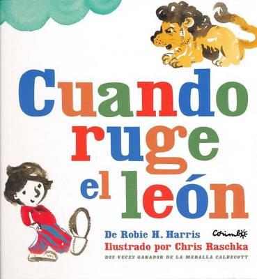 Cuando Ruge El Len by Robie H Harris