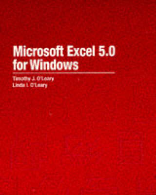 Microsoft Excel 5.0 for Windows by Timothy J. O'Leary