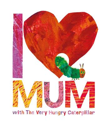 I Love Mum with The Very Hungry Caterpillar book