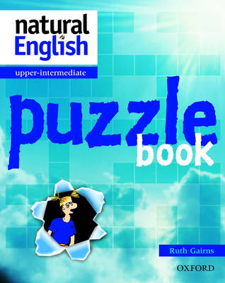 Natural English Upper-Intermediate: Puzzle Book by Ruth Gairns