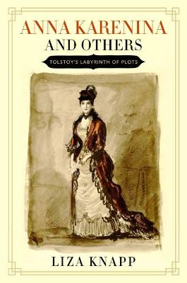 Anna Karenina and Others by Liza Knapp