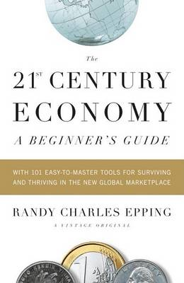 The 21st-Century Economy by Randy Charles Epping