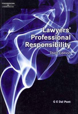Lawyers' Professional Responsibility by G. E. Dal Pont