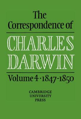 The Correspondence of Charles Darwin: Volume 4, 1847-1850 by Frederick H. Burkhardt