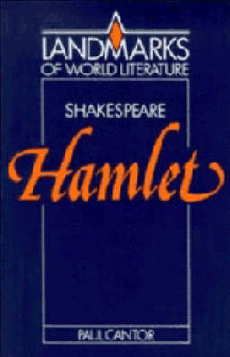 Shakespeare: Hamlet by Paul A. Cantor