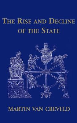 The Rise and Decline of the State by Martin Van Crevald