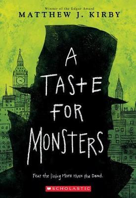 A Taste for Monsters by Matthew J Kirby
