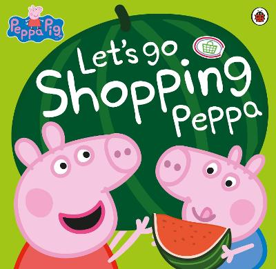 Peppa Pig: Let's Go Shopping Peppa book