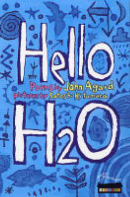 Hello H20 (Poetry) by John Agard