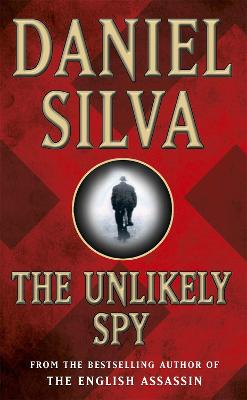 The Unlikely Spy by Daniel Silva