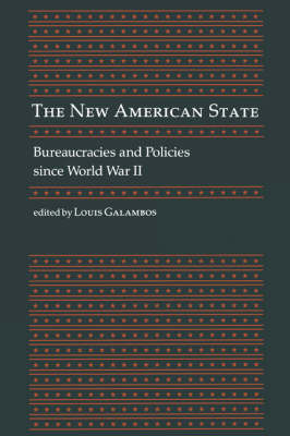 The New American State by Louis Galambos