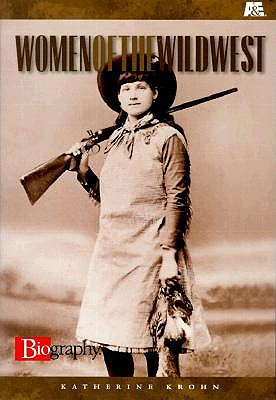 Women Of The Wild West by Katherine Krohn