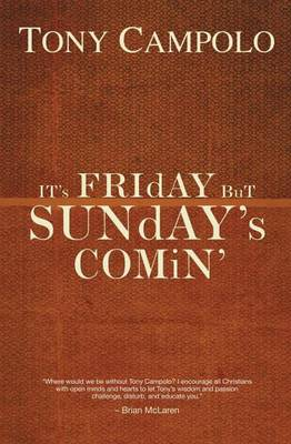 It's Friday but Sunday's Comin by Tony Campolo