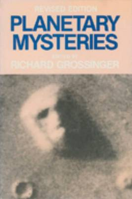 Planetary Mysteries: Megaliths, Glaciers, the Face on Mars and Aboriginal Dreamtime by Richard Grossinger
