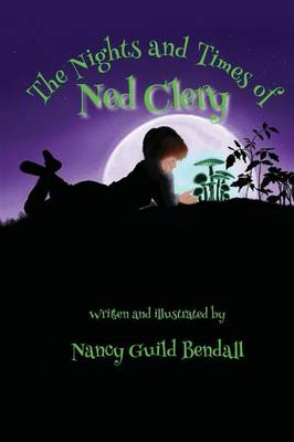 Nights and Times of Ned Clery by Nancy Guild Bendall