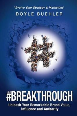 #Breakthrough by Doyle Buehler