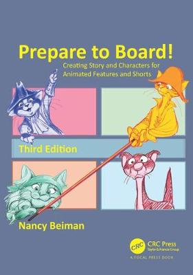 Prepare to Board! Creating Story and Characters for Animated Features and Shorts, Third Edition by Nancy Beiman