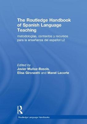The Routledge Handbook of Spanish Language Teaching by Javier Munoz-Basols