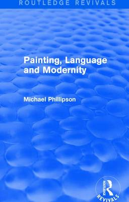 : Painting, Language and Modernity (1985) by Michael Phillipson