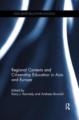Regional Contexts and Citizenship Education in Asia and Europe by Kerry J. Kennedy