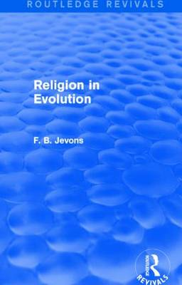 Religion in Evolution by F B Jevons