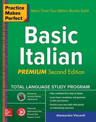 Practice Makes Perfect: Basic Italian, Premium Second Edition by Alessandra Visconti