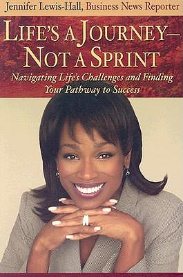 Life's a Journey Not a Sprint by Jennifer Lewis-Hall