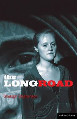 """The """"Long Road"""" by Shelagh Stephenson"""
