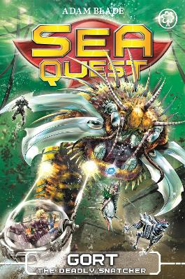 Sea Quest: Gort the Deadly Snatcher by Adam Blade