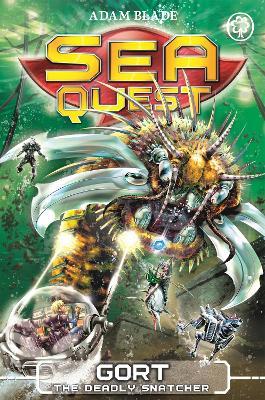 Sea Quest: Gort the Deadly Snatcher by Adam Blade
