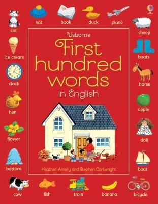 First Hundred Words in English by Heather Amery