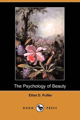 The Psychology of Beauty (Dodo Press) by Ethel D Puffer