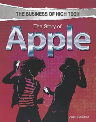 The Story of Apple by Adam Sutherland