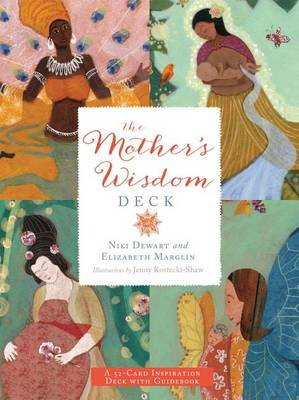 The Mother's Wisdom Deck: A 52-Card Inspiration Deck with Guidebook by Niki Dewart