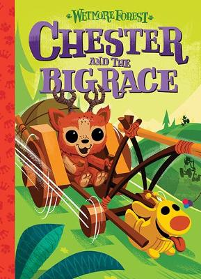 Wetmore Forest: Chester And The Big Race by Randy Harvey