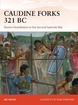 The Caudine Forks 321 BC by Sean O'Brogain