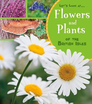 Flowers and Plants of the British Isles by Lucy Beevor
