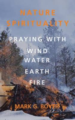 Nature Spirituality by Mark G Boyer