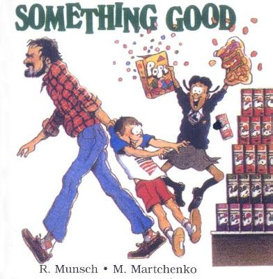 Something Good by Robert Munsch