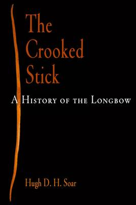The Crooked Stick by Hugh David Hewitt Soar