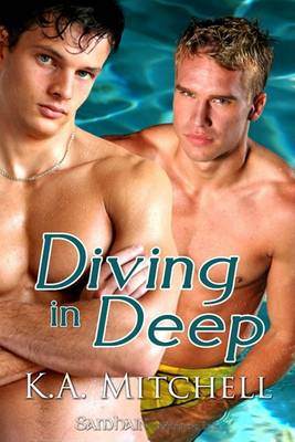 Diving in Deep by K. A. Mitchell