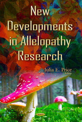 New Developments in Allelopathy Research by Julia E. Price