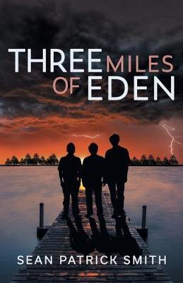 Three Miles of Eden by Sean Patrick Smith