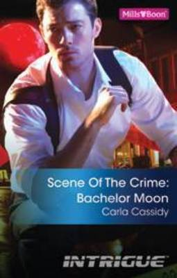 Scene Of The Crime: Bachelor Moon by Carla Cassidy