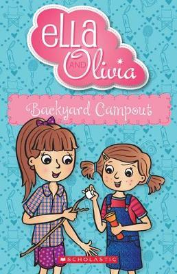 Ella and Olivia #26: Backyard Campout book