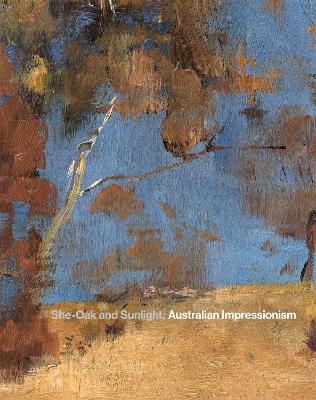 She-Oak and Sunlight: Australian Impressionism book